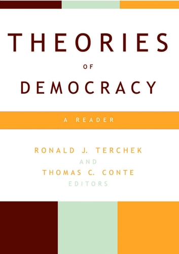 "Theories of Democracy - A Reader ebook by John Locke,Thomas Paine,Alexis Tocqueville,John Stuart Mill,John Rawls,, Aristotle,Niccolo Machiavelli,Jean-Jacques Rousseau,John Winthrop,Horace Mann,Robert Bellah,Friedrich Hayek,Milton Friedman,Arthur Bentley,Robert Dahl,Joseph Schumpeter,Anthony Downs,John Dewey,Benjamin Barber,Max Weber,Noberto Bobbio,Michel Foucault,William Connolly,Chantal Mouffe,Jurgen Habermas,""Liberal/Democratic Divide,"" Sheldon Wolin,Cornel West,Iris Marion Young,Mahatma Gandhi,Aung San Suu Kyi,Adolfo Perez Esquivel,Jean-bertrand Aristide,Madison, James,Archbishop Emeritus Desmond Tutu,Anne Phillips, London School of Economics, author of The Politics of the Human"