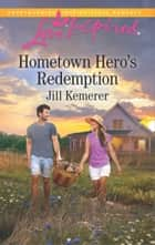 Hometown Hero's Redemption ebook by Jill Kemerer