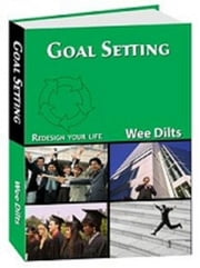 Goal Setting ebook by Wee Dilts