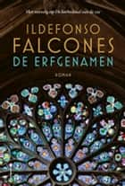 De erfgenamen 電子書 by Ildefonso Falcones, Joke Mayer, Fennie Steenhuis