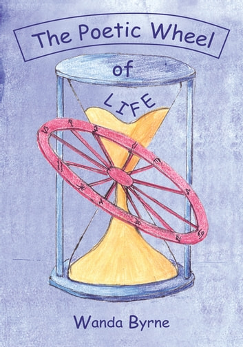 The Poetic Wheel of Life - Astrology for the Aquarian Age ebook by Wanda Byrne