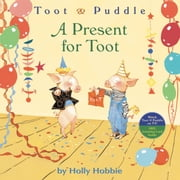Toot & Puddle: A Present for Toot ebook by Holly Hobbie