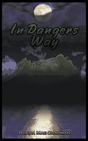 In Dangers Way ebook by Bonna Mae Chapman