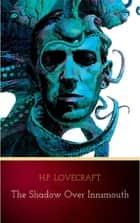 The Shadow Over Innsmouth ekitaplar by H.P. Lovecraft
