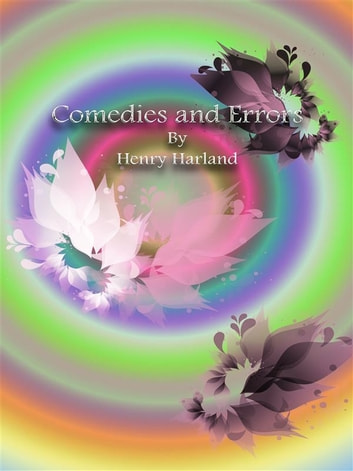 Comedies and Errors ebook by Henry Harland