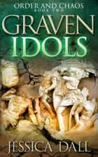 Graven Idols ebook by Jessica Dall