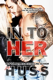 In To Her ebook by J.A. Huss