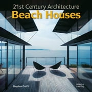 21st Century Architecture Beach Houses ebook by Crafti, Stephen