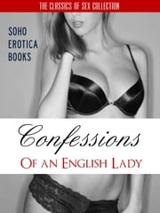 CONFESSIONS OF AN ENGLISH LADY - MY SEXUAL AWAKENING (18+) Adult Book ebook by Lady Beatrice