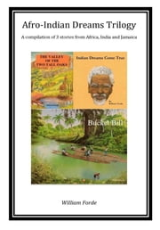 Afro-Indian Dreams Trilogy ebook by William Forde