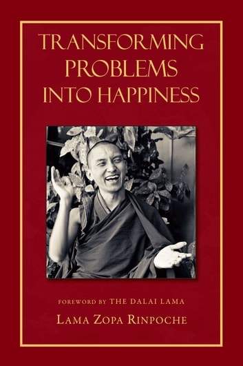 Transforming Problems into Happiness ebook by Lama Thubten Zopa Rinpoche
