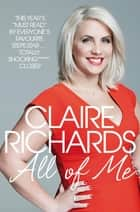 All Of Me - My Story ebook by Claire Richards