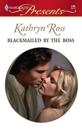 Blackmailed by the Boss ebook by Kathryn Ross