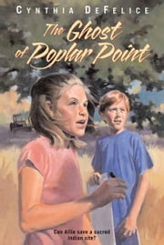 The Ghost of Poplar Point ebook by Cynthia DeFelice
