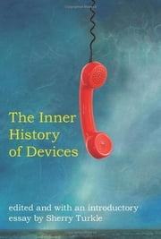 The Inner History of Devices ebook by Sherry Turkle