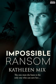 Impossible Ransom ebook by Kathleen Mix