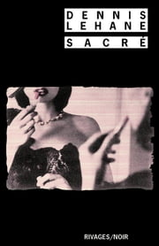 Sacré ebook by Dennis Lehane