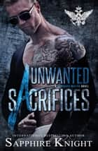 Unwanted Sacrifices - Russkaya Mafiya ebook by Sapphire Knight