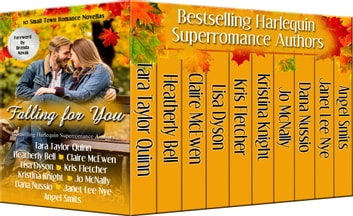 Falling for You - 10 Small Town Romance Novellas ebook by Tara Taylor Quinn,Heatherly Bell,Claire McEwen,Jo McNally,Kristina Knight,Kris Fletcher,Janet Lee Nye,Angel Smits,Dana Nussio,Lisa Dyson