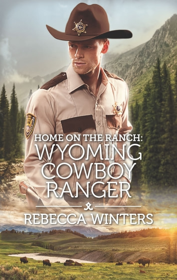Home on the Ranch: Wyoming Cowboy Ranger ebook by Rebecca Winters