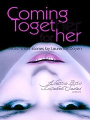 Coming Together: For Her ebook by Alessia Brio, Editor