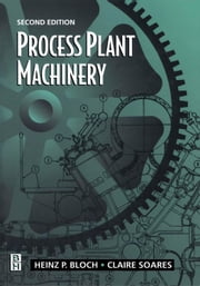 Process Plant Machinery ebook by Bloch, Heinz P.