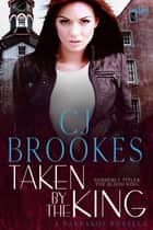 Taken by the King ebook by C.J. Brookes, Calle J. Brookes