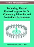 Technology Use and Research Approaches for Community Education and Professional Development ebook by Valerie C. Bryan,Victor C. X. Wang