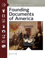 Founding Documents of America: Documents Decoded - Documents Decoded ebook by John R. Vile