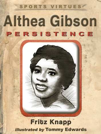 Althea Gibson: Persistence ebook by Fritz Knapp