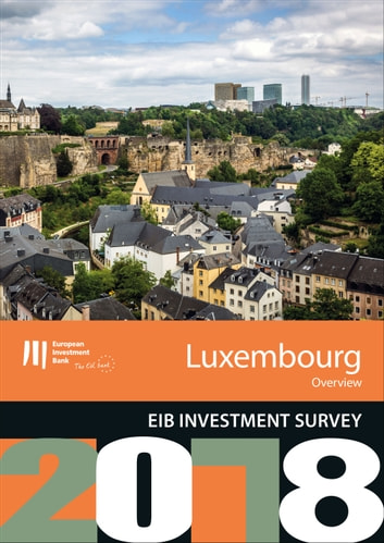 EIB Investment Survey 2018 - Luxembourg overview eBook by