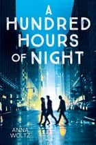 A Hundred Hours of Night ebook by Anna Woltz