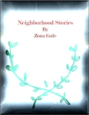 Neighborhood Stories ebook by Zona Gale