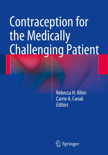 Contraception for the Medically Challenging Patient ebook by
