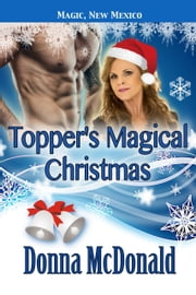Topper's Magical Christmas - Worlds of Magic, New Mexico ebook by Donna McDonald
