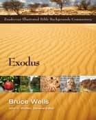 Exodus ebook by Bruce Wells,John H. Walton