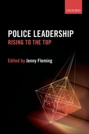 Police Leadership: Rising to the Top ebook by Jenny Fleming