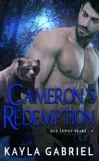 Cameron's Redemption ebook by Kayla Gabriel