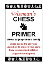 Wiseman's Chess Primer ebook by Wiseman, Paul
