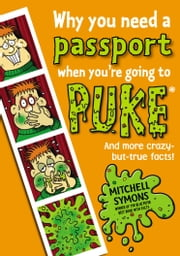 Why You Need a Passport When You're Going to Puke ebook by Mitchell Symons