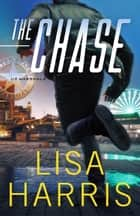 The Chase (US Marshals Book #2) ebook by Lisa Harris