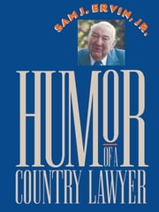 Humor of a Country Lawyer ebook by Sam J. Ervin