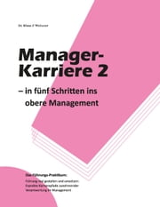 Manager-Karriere 2 - In fünf Schritten ins obere Management ebook by Klaus Withauer