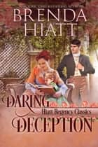 Daring Deception ebook by Brenda Hiatt