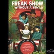 Freak Show Without a Tent - Swimming with Piranhas, Getting Stoned in Fiji and Other Family Vacations audiobook by Nevin Martell