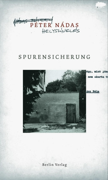 Spurensicherung ebook by Péter Nádas