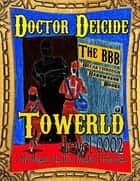 Towerld Level 0002: My Master Is the Postal Princess ebook by Doctor Deicide