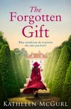 The Forgotten Gift ebook by Kathleen McGurl