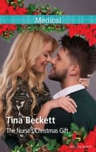 The Nurse's Christmas Gift ebook by Tina Beckett
