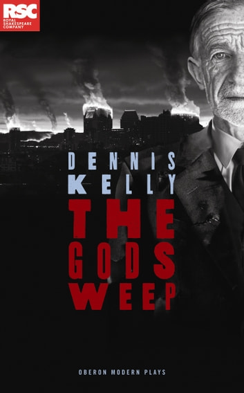The Gods Weep ebook by Dennis Kelly